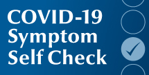 COVID19 Symptom Self-Check - Must be done before entering campus